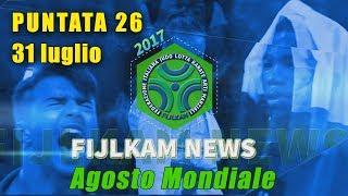 FIJLKAM NEWS 26 - AGOSTO MONDIALE