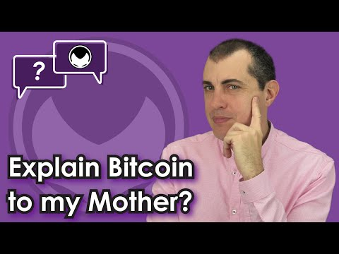 Please Explain Bitcoin to My Mother! [A non-technical explanation of bitcoin anyone can understand]
