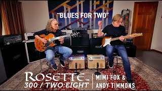"MESA Rosette® – Mimi Fox and Andy Timmons – ""Blues For Two"""