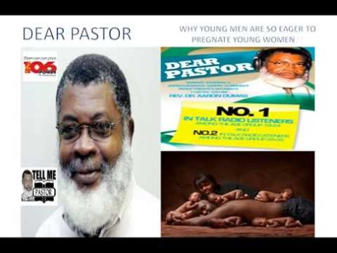 DEAR PASTOR POWER106 FM WHY JAMAICAN YOUNG MEN ARE EAGER TO IMPREGNATE YOUNG WOMEN