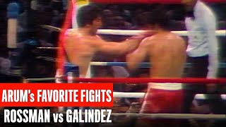 Arum's Favorite Fights | Rossman vs Galindez