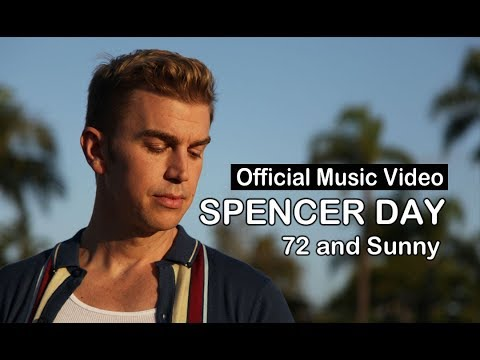 Spencer Day - 72 and Sunny   Official Music Video