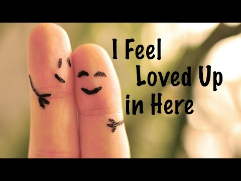 I Feel Loved Up in Here 2-13-2016