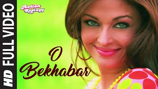 O Bekhabar (Full Video Song) | Action Replayy