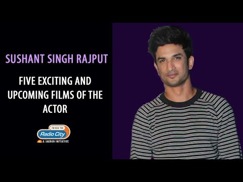 Sushant Singh Rajput: Five Exciting and Upcoming Films of the Actor