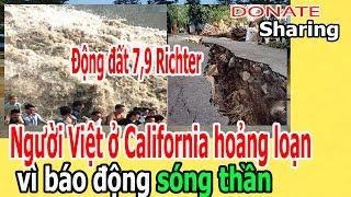 Đ,ộ,ng đ,ấ,t 7,9 đ,ộ, Ng,ư,ờ,i Việt ở C,,al,i,f,o,r,n,ia h,o,ả,ng l,o,ạ,n v,ì...