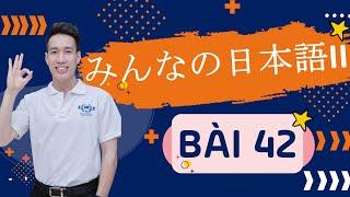 Học tiếng Nhật Minna no nihongo 2 - Ngữ pháp Bài 42