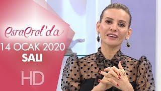 Esra Erol'da 14 Ocak 2020 | Salı