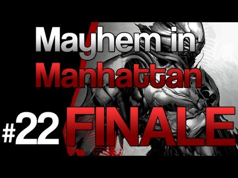 [FINALE | 22] Mayhem in Manhattan (Prototype w/ GaLm)