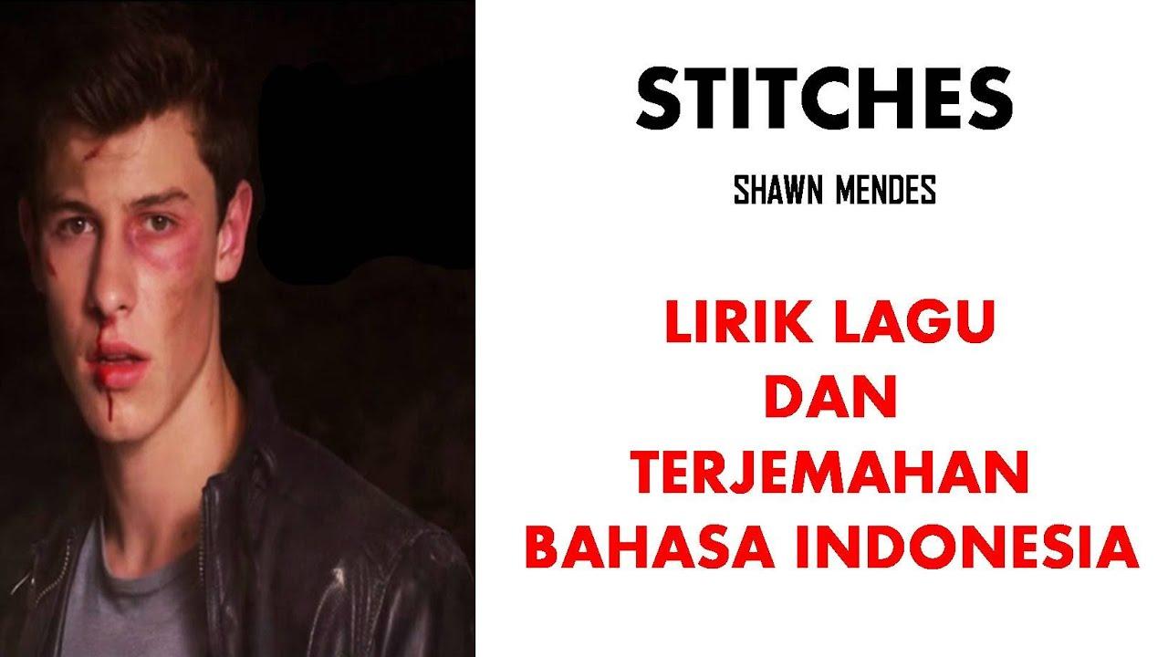 STITCHES - SHAWN MENDES   LIRIK LAGU DAN TERJEMAHAN BAHASA ...