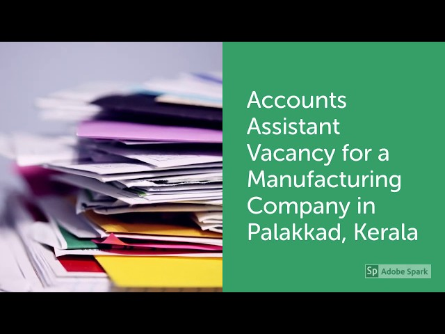 Accounts Assistant (Male) | Manufacturing Company Job Vacancy | Palakkad, Kerala