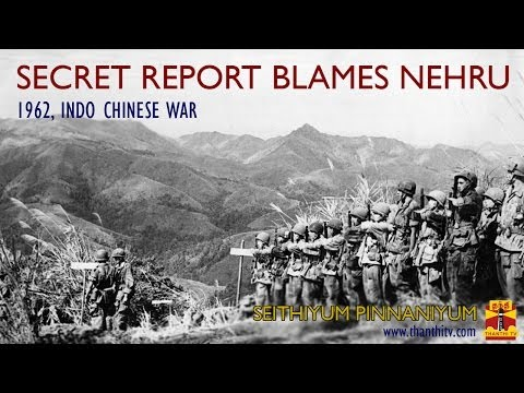 Indo Chinese war - Secret Report Blames Nehru.!