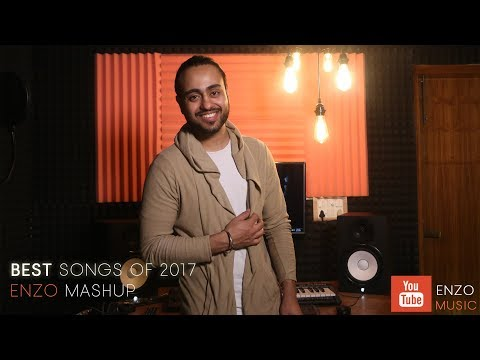 BEST SONGS OF 2017 (ENZO COVER) 10 SONGS MASHUP | DIL DIYAN GALLAN , HUMMA HUMMA