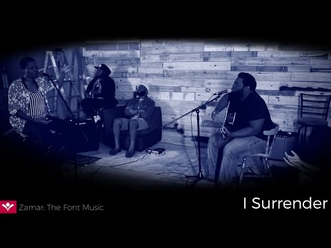 I Surrender  |  The Font Music