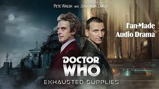 Doctor Who Audio Drama | Exhausted Supplies: Part One