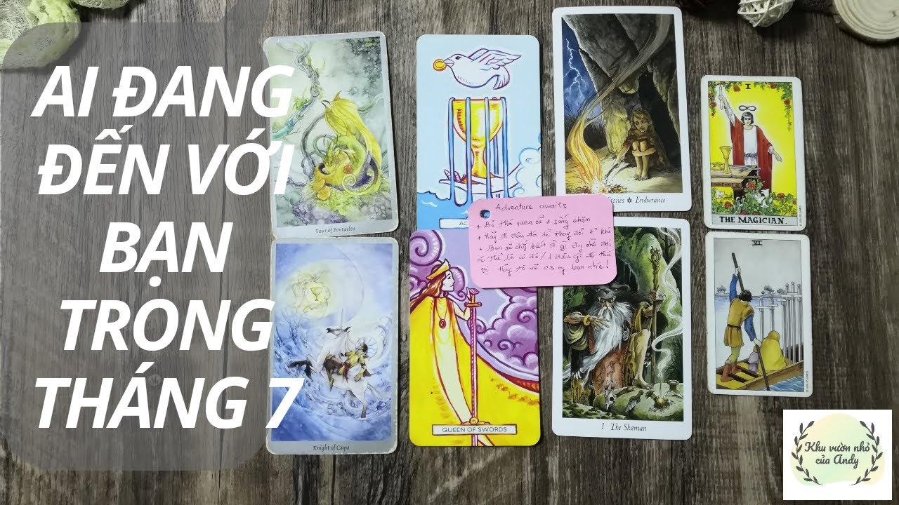 Ai đang đến với bạn trong tháng 7 - Chọn 1 tụ bài Tarot - Alo Andy