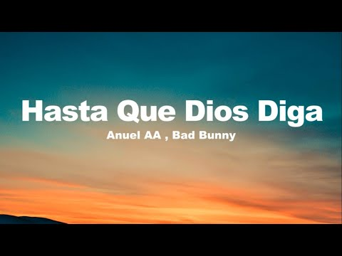 Anuel AA , Bad Bunny – Hasta Que Dios Diga (Lyrics/Letra)