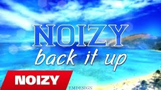 Noizy - Back it up (Official Lyric Video-Mixtape)