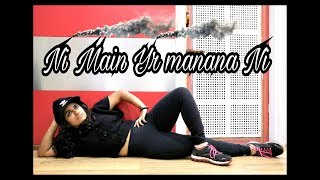 Main Yaar Manana Ni Song - Dance Mix | Dance choreography