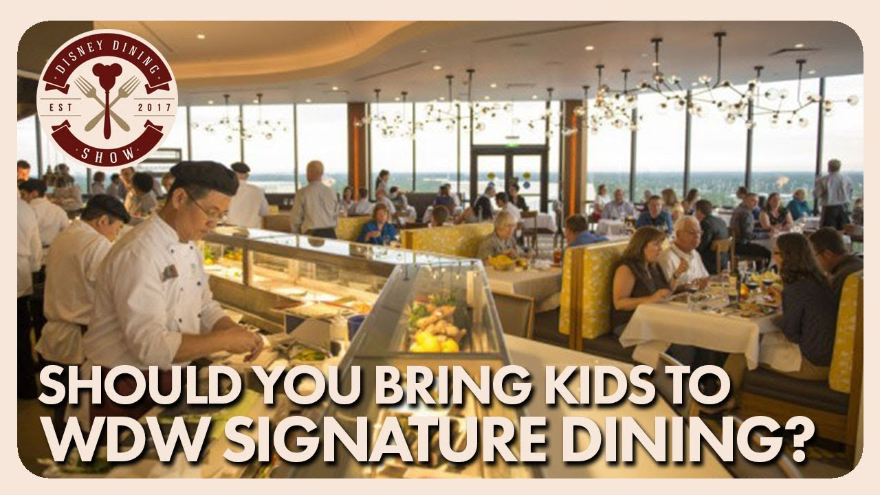 Should You Bring Kids To Walt Disney World Signature Restaurants Disney Dining Show 10 26 18