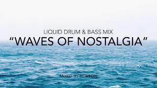 waves of nostalgia liquid drum bass mix