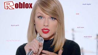 Wenn Taylor schnell gespielt Roblox!