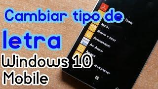 Cambiar fuente (tipo de letra) en Windows 10 Mobile - Tutorial