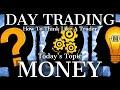 Day Trading Mentoring: MONEY
