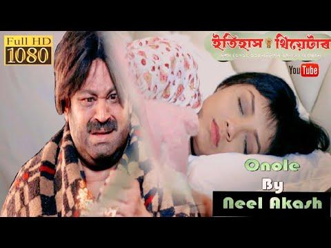 Onole - Neel Akash   Full Video   Itihash Theatre 2018-19   New Assamese Song