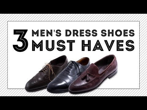 3 Dress Shoes Every Man Must Have
