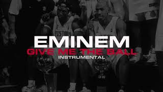 Download Eminem - Give Me The Ball (Instrumental) MP3 song and Music Video