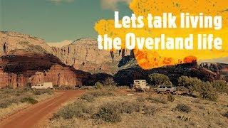 Chatting about the Overland lifestyle and living on a dirt road.