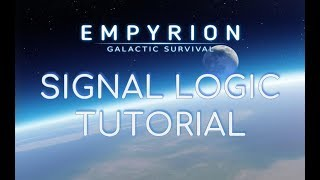How to use Signal Logic | Spanj's Build Academy | Empyrion Galactic Survival | #8