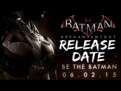 Batman Arkham Knight: Official Release Date!
