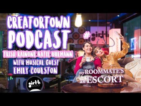 #Creatortown Podcast: My Roommate's An Escort