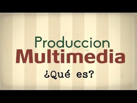 Producción Multimedia | ¿Qué es?