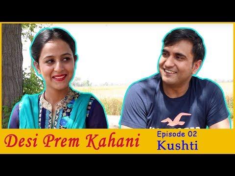 Desi Prem Kahani – Episode 02 – Kushti  | Lalit Shokeen Films |