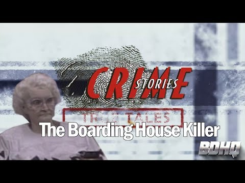 The Boarding House Killer - Crime Stories