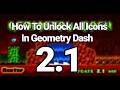How To Unlock All Icons In Geometry Dash 2.1 | How To Unlock Everything