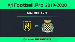 PES | FC NANTES VS BOAVISTA FC | eFootball.Pro 2019-2020 #1-1