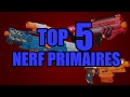 TOP 5 Primary Class Nerf Guns