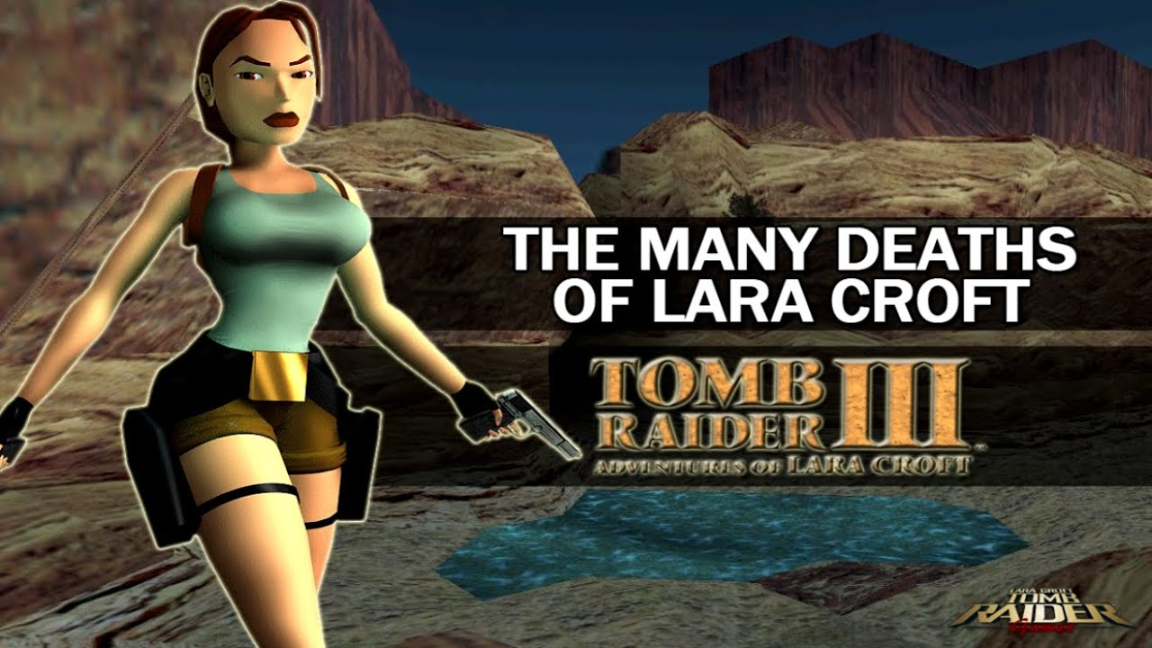 the many deaths of lara croft tomb raider iii adventures of lara croft 1998 youtube
