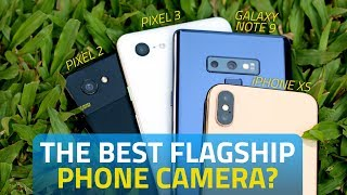 iPhone XS vs Pixel 3 XL vs Pixel 2 XL vs Galaxy Note 9 | Which Has the Best Camera?