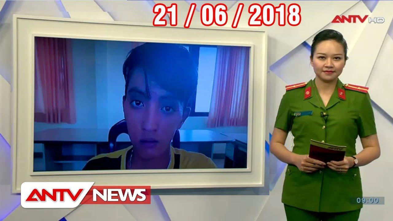 Tin nhanh 9h mới nhất ngày 21/06/2018   Tin tức   Tin tức mới nhất   ANTV