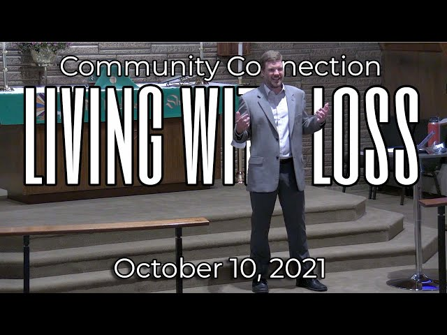Living with Loss: Community Connection