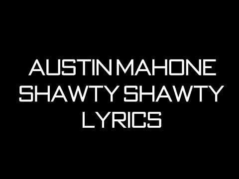 Austin Mahone Ft. Bei Maejor - Shawty Shawty Lyrics