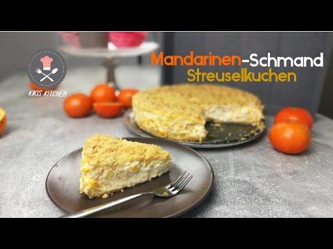 Mandarinenschmand Kuchen Rezept Schmandkuchen Mit Streuseln Und