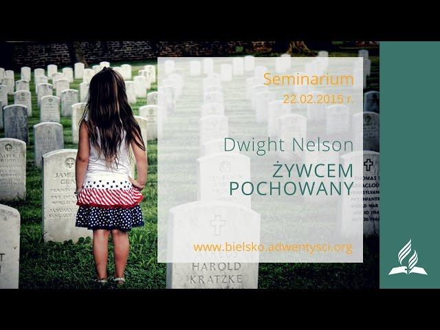 Dwight Nelson - 17. Żywcem pochowany - (Seminarium cz.17)