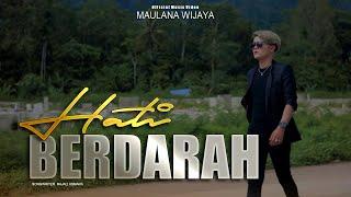 MAULANA WIJAYA - HATI BERDARAH [Official Music Video]