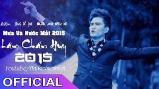 Mưa Và Nước Mắt 2015 - Lâm Chấn Huy | Official Audio